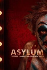 ASYLUM: Twisted Horror and Fantasy Tales