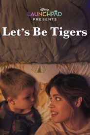 Let's Be Tigers